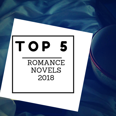 My Top Five Romance Novels of 2018